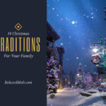 14 Christmas Traditions For Your Family