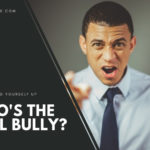 Who's The Real Bully?