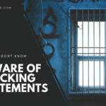 Beware of Blocking Statements